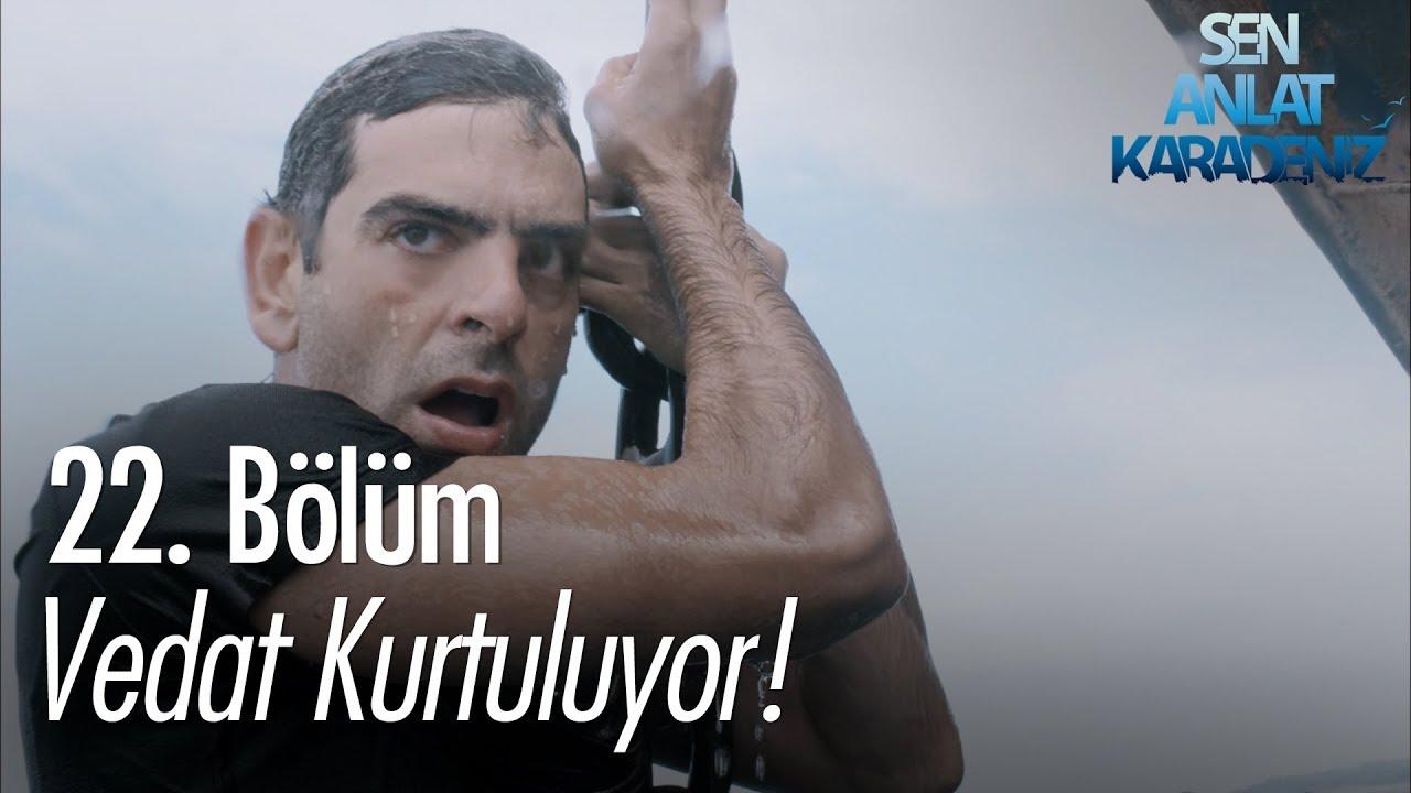 Download Vedat kurtuluyor - Sen Anlat Karadeniz 22. Bölüm