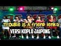 Trouble is a friend Lenka Versi Koplo Jaipong | Cover Las Vegas Musik