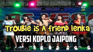 [8.47 MB] Trouble is a friend Lenka Versi Koplo Jaipong | Cover Las Vegas Musik