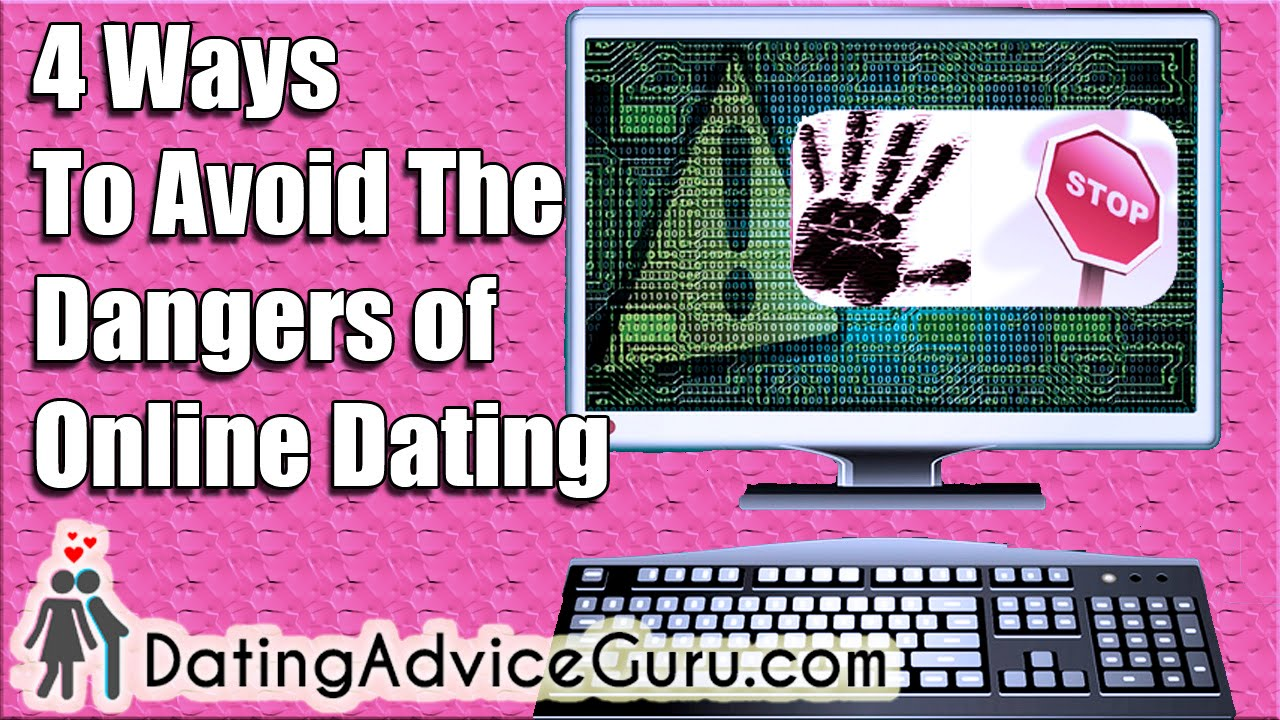 Online dating dangers for men