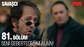 Seni geberteceğim Alain! Savaşçı 81. Bölüm