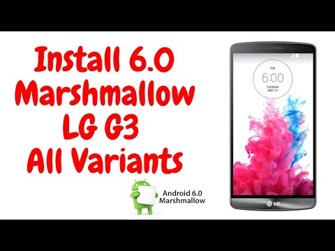 Install 6.0 Marshmallow Official On LG G3 [All Variants]