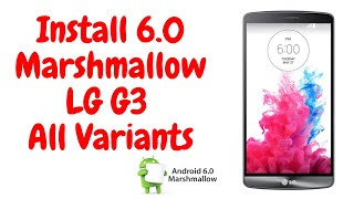 Install 6.0 Marshmallow official on LG G3 [All Variants]