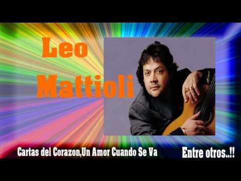 LEO MATTIOLI ( Temas Dedicados al Amor )