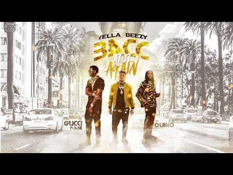 Yella Beezy, Quavo, & Gucci Mane -  Bacc at it Again  (Official Audio)