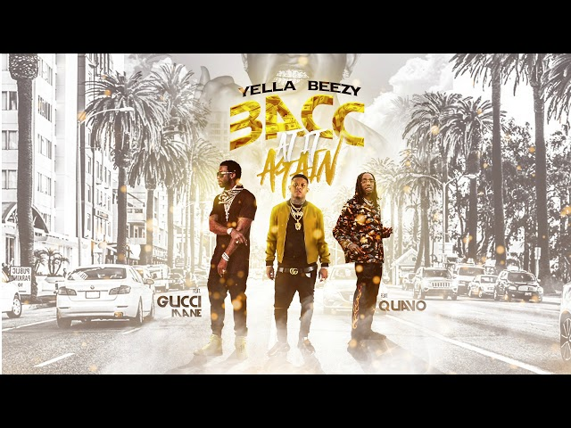 """Yella Beezy, Quavo, & Gucci Mane - """"Bacc at it Again"""" (Official Audio)"""