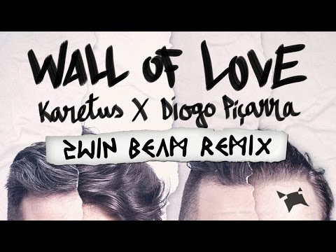 Karetus - Wall of Love ft. Diogo Piçarra (2win Beam Remix)