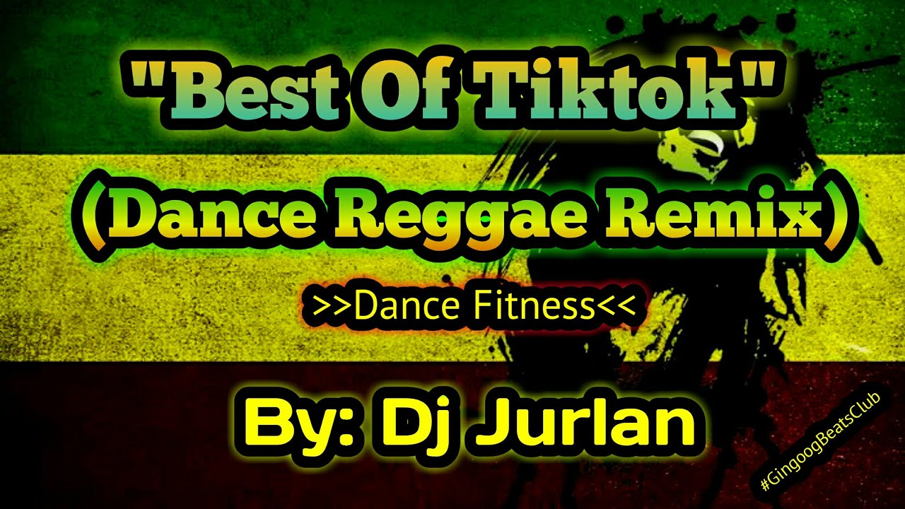 Download [New] Best of Tiktok Dance Reggae Remix 2021 | DjJurlan Remix | Reggae Remix 2021 | Dance Fitness