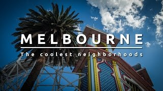 Melbourne Australia. The coolest neighborhoods.