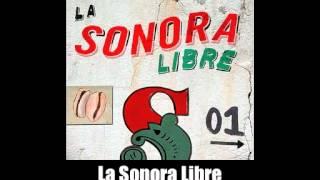 La Sonora Libre - Con Mi Tumbao