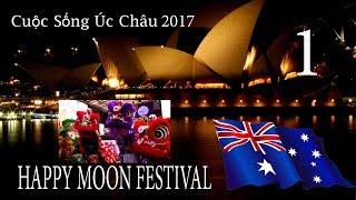 MOON  FESTIVAL  CABRAMATTA   SUNDAY 24 SEPTEMBER 2017   P1 ( TOÀN CẢNH MỪNG TRUNG THU ) DŨNG ĐỊNH KÝ