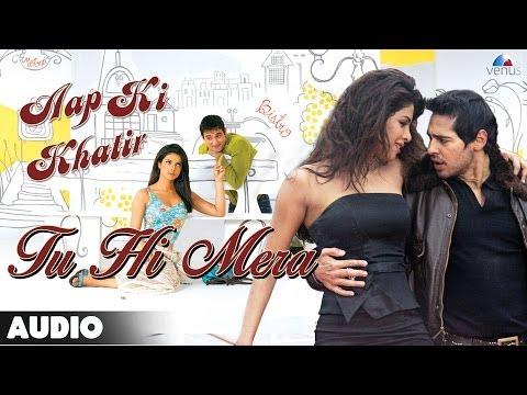 Aap Ki Khatir: Tu Hi Mera Full Audio Song | Akshay Khanna | Priyanka Chopra | Dino Morea