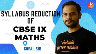 Syllabus Reduction of CBSE Class 9 Maths 2020 - 2021 | CBSE 9 Maths | Gopal Sir | Vedantu 9 & 10 screenshot 5