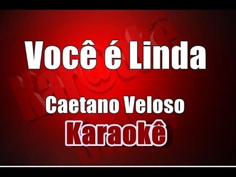 Você é Linda - Caetano Veloso - Karaokê