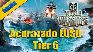Gameplay | World of Warships Español | Acorazado FUSO | Tier 6