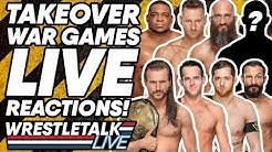 WWE NXT TakeOver: War Games 2019 LIVE Reactions! | WrestleTalk Live