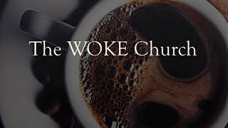 The WOKE Church