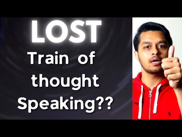 3 FIXES to Stop Losing Train of Thought When Speaking