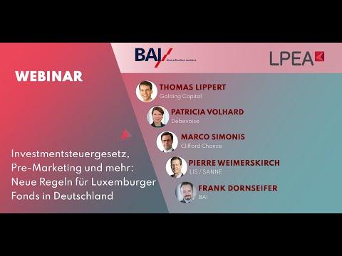 Investmentsteuergesetz, Pre-Marketing und mehr: Neue Regeln für Luxemburger Fonds in Deutschland