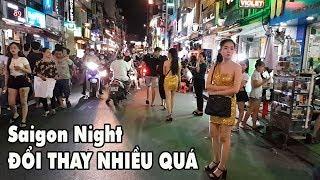 Hai tháng trôi qua Sài Gòn của ta đổi thay nhiều quá ☆ Khám phá phố Tây Bùi viện lúc nửa đêm