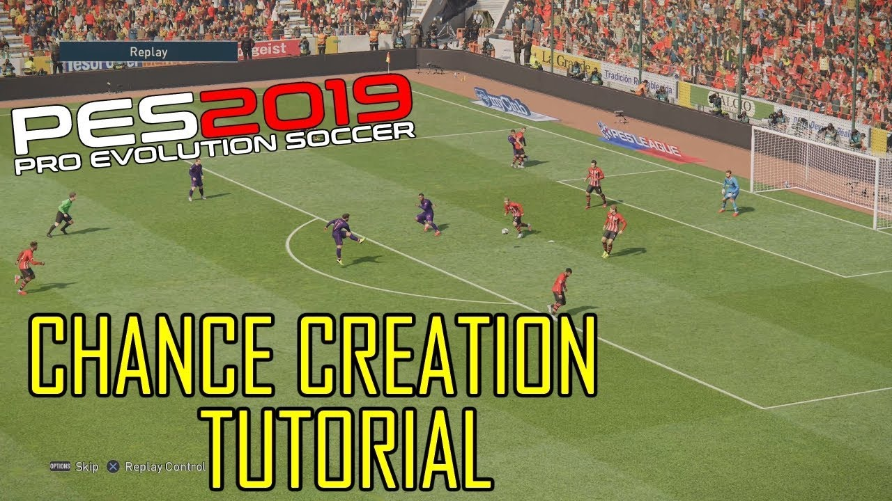 PES 2019   Attacking Tutorial   Creating Chances