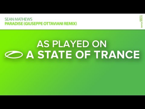 Sean Mathews - Paradise (Giuseppe Ottaviani Remix) [A State Of Trance 741]