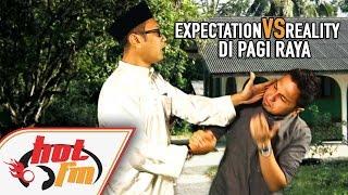 Video 5 'EXPECTATION VS REALITY' DI PAGI RAYA - Babak Hangit - #HotTV download MP3, 3GP, MP4, WEBM, AVI, FLV Juni 2018