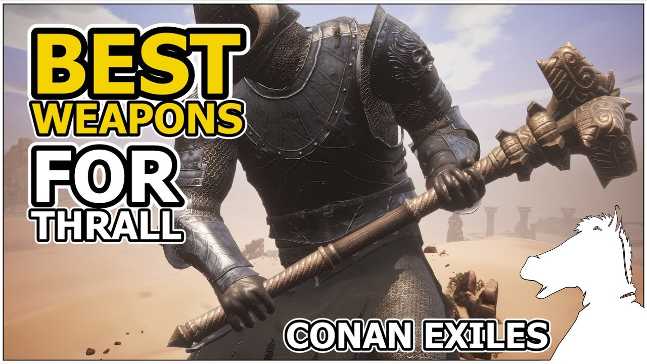 Conan Exiles Best Weapon 2019 Best Weapons For Thralls   CONAN EXILES   YouTube