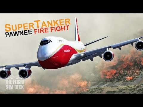 Fighting The Pawnee Fire | Global SuperTanker | PMDG 747-400