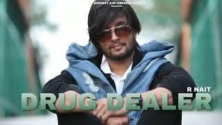 Drug Dealer - R-Nait ( Official Song ) | Latest Punjabi Song