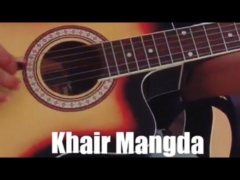 Khair Mangda Main Teri Rabba Se Yaara - Ankit Mishra   Guitar Cover ...