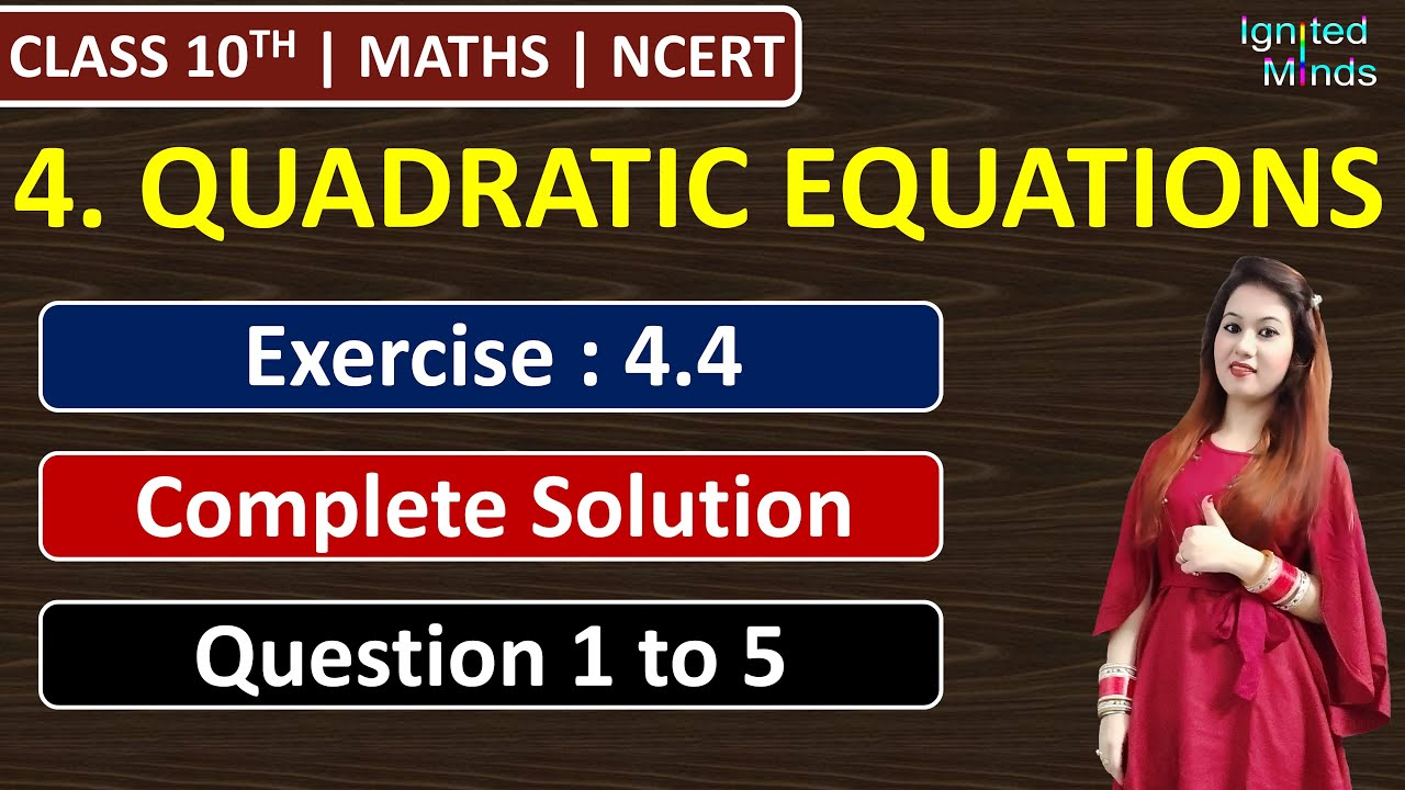 Class 10th Maths | Exercise 4.4 (Complete Solution) | Chapter 4 - Quadratic Equations | NCERT