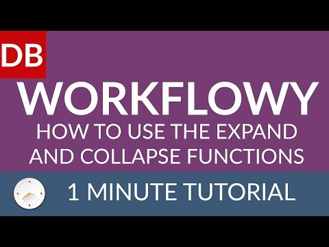 Expand and Collapse Functions | Learn How To Use Workflowy