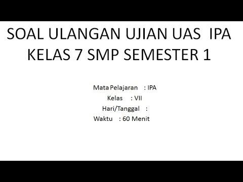 SOAL ULANGAN UJIAN UAS  IPA KELAS 7 SMP SEMESTER 1