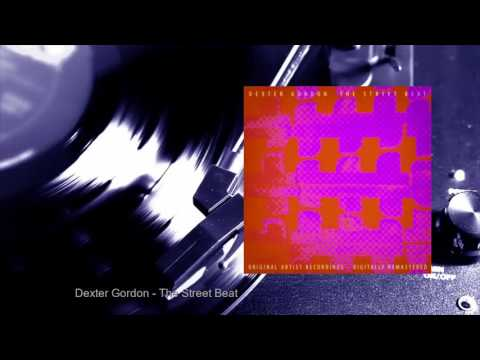 Dexter Gordon - The Street Beat (Full Album)