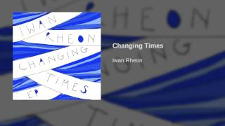 Скачать Iwan Rheon Changing Times Official Audio