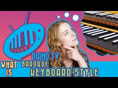 Baroque Keyboard Music: Basics of the Style