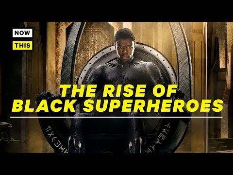 Panthers and Progress: The Rise of Black Superheroes | NowThis Nerd