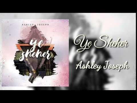 Ye Sheher [Title Track] || Ashley Joseph || New Hindi Christian Song