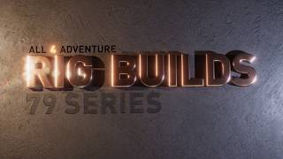 RIG BUILD 79 SERIES: The Teaser ► All 4 Adventure TV