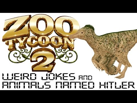 Zoo Tycoon 2 – Weird Jokes and Animals Named Hitler