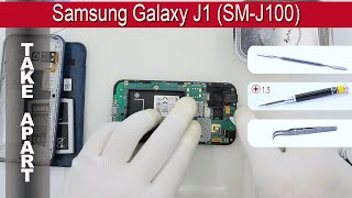 How to disassemble  Samsung Galaxy J1 (SM-J100) Take apart Tutorial