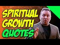 Spiritual Growth Quotes - Grow With Spiritual Growth Quotes