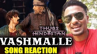 Vashmalle Song REVIEW | Reaction | Thugs Of Hindostan | Amitabh Bachchan, Aamir Khan