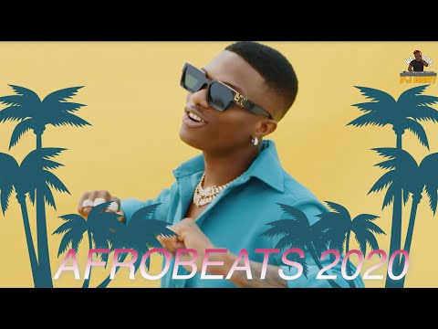 AFROBEATS 2020 Video Mix | AFROBEAT 2020 PARTY Mix |NAIJA 20