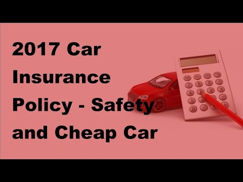 2017 Car Insurance Policy  | Safety and Cheap Car Insurance