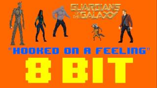Hooked On A Feeling (8 Bit Remix Cover Version) [Tribute to Guardians Of The Galaxy]