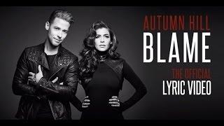 Autumn Hill - Blame (Official Lyric Video)