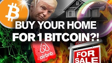 Buy Homes w/ only 1 BTC? Housing Bubble 2.0 to POP!