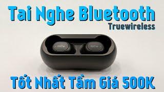 Tai Nghe Bluetooth QCY T1C Tốt Nhất Tầm Giá 500K - Là Đây !  Chất Âm Tốt Pin Cực Trâu